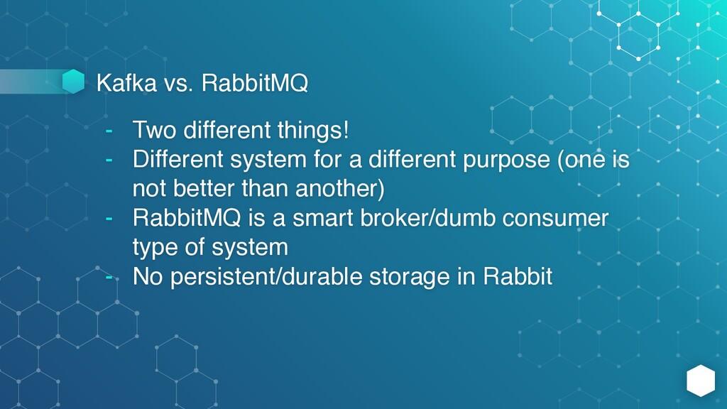 Kafka vs. RabbitMQ - Two different things! - Di...
