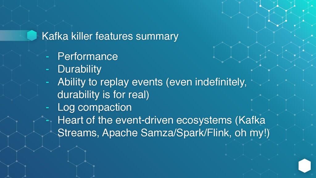 Kafka killer features summary - Performance - D...