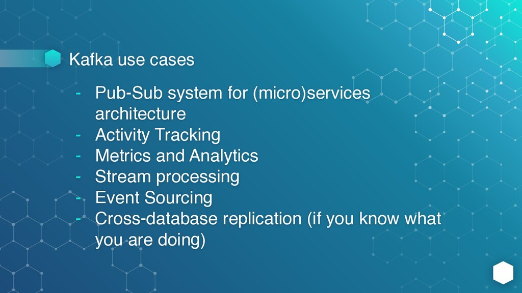 Kafka use cases - Pub-Sub system for (micro)ser...