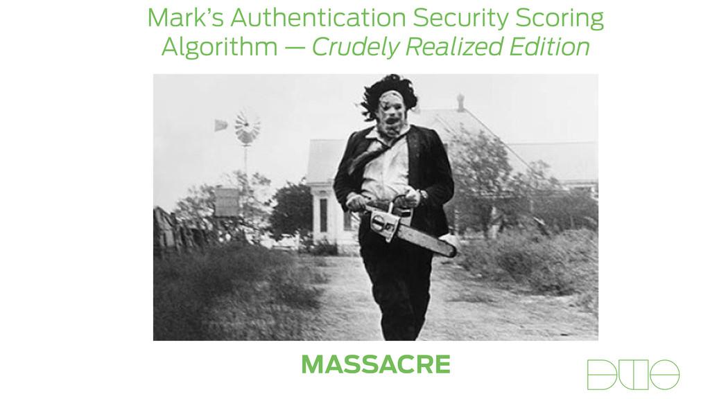 Mark's Authentication Security Scoring Algorith...
