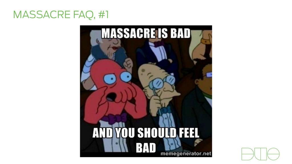 MASSACRE FAQ, #1