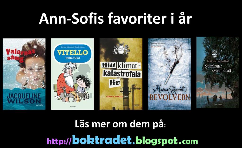 Ann-Sofis favoriter i år http:// boktradet . bl...