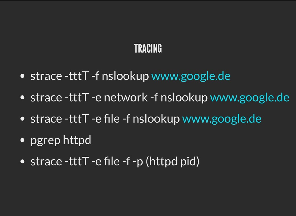 TRACING TRACING strace -tttT -f nslookup strace...