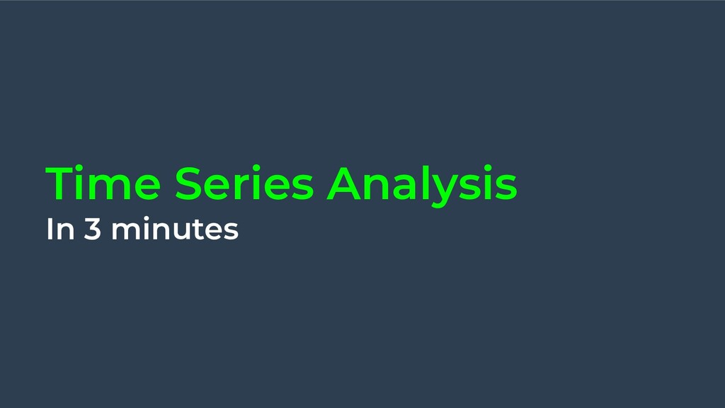 Time Series Analysis In 3 minutes