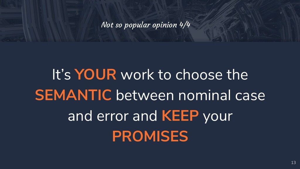 It's YOUR work to choose the SEMANTIC between n...