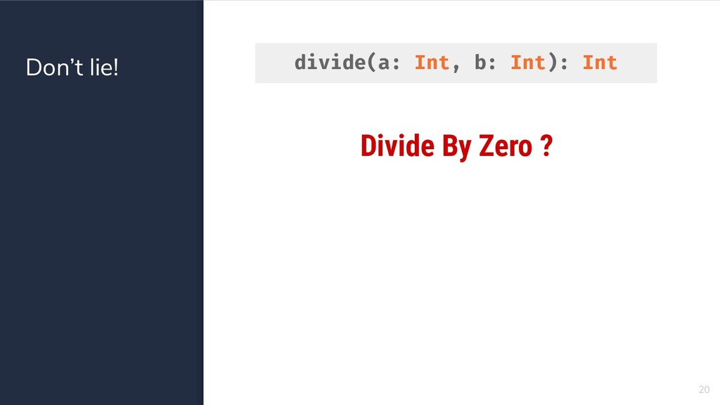 Don't lie! 20 Divide By Zero ? divide(a: Int, b...
