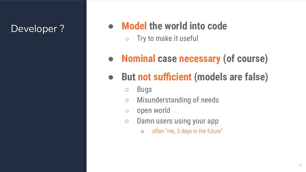 Developer ? ● Model the world into code ○ Try t...