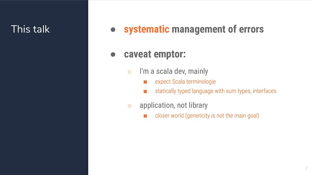 This talk ● systematic management of errors ● c...