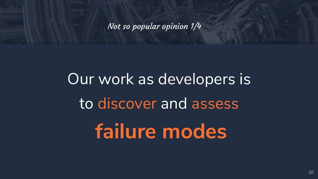 Our work as developers is to discover and asses...