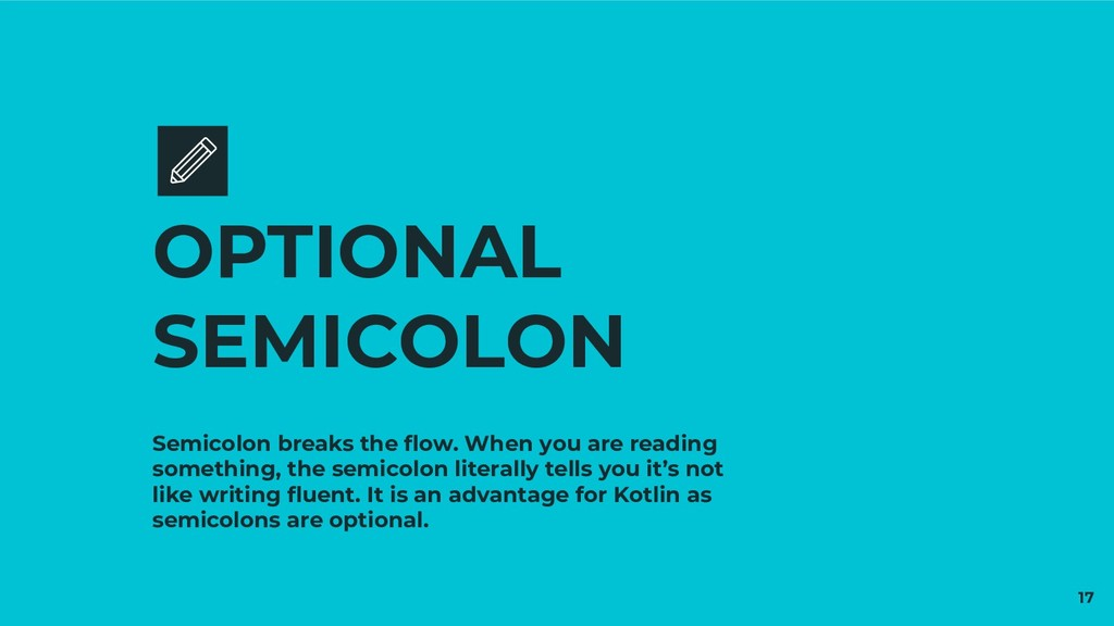 Semicolon breaks the flow. When you are reading ...