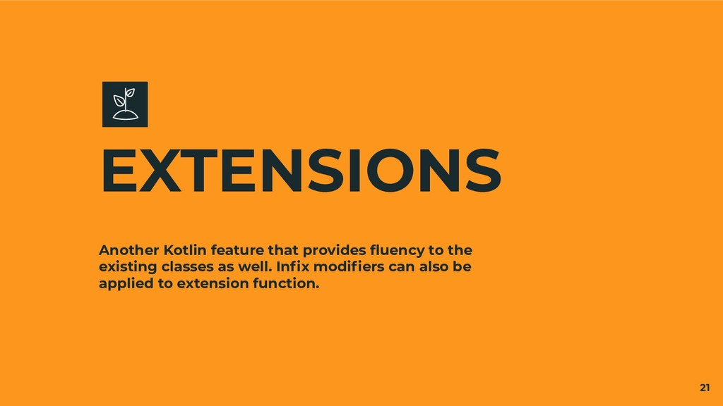 Another Kotlin feature that provides fluency to ...