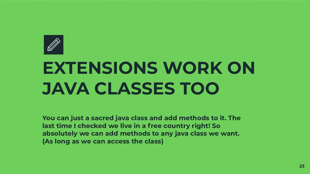 You can just a sacred java class and add method...