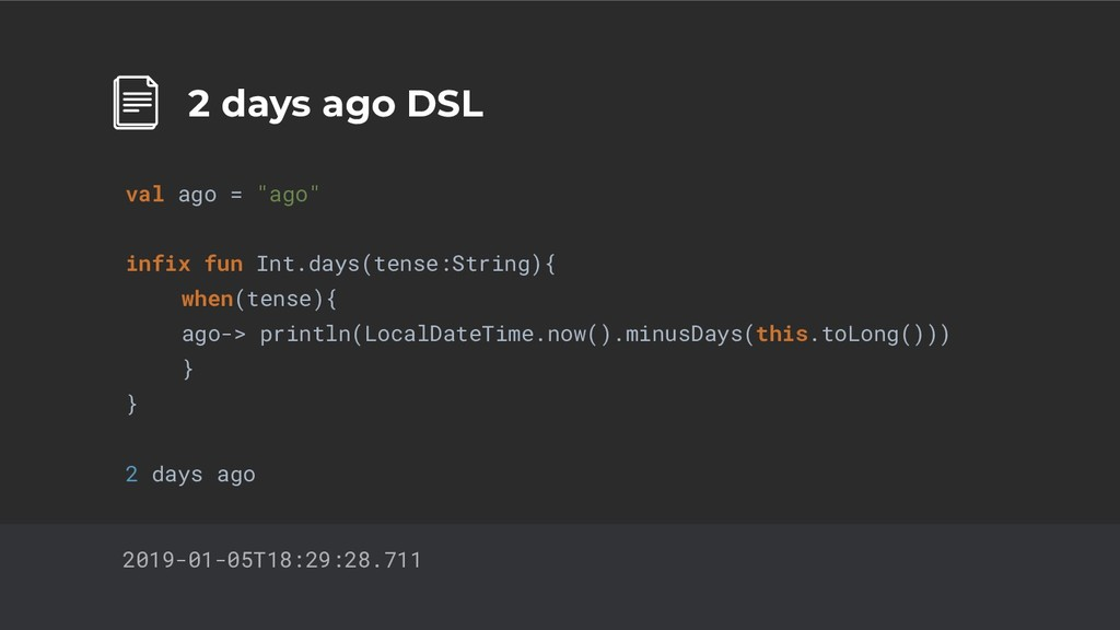 """36 2 days ago DSL val ago = """"ago"""" infix fun Int..."""