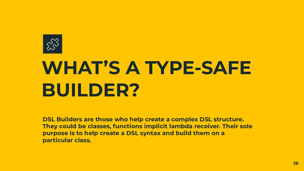 DSL Builders are those who help create a comple...