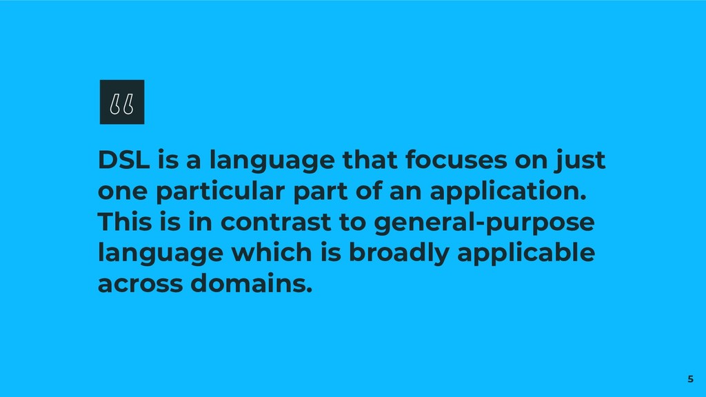 DSL is a language that focuses on just one part...