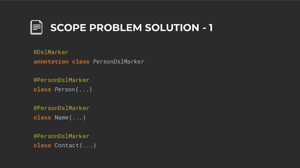 47 SCOPE PROBLEM SOLUTION - 1 @DslMarker annota...