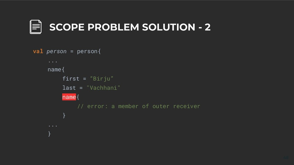 48 SCOPE PROBLEM SOLUTION - 2 val person = pers...