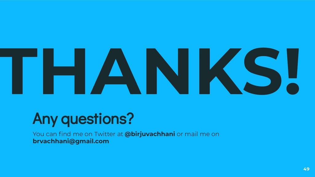THANKS! Any questions? You can find me on Twitte...