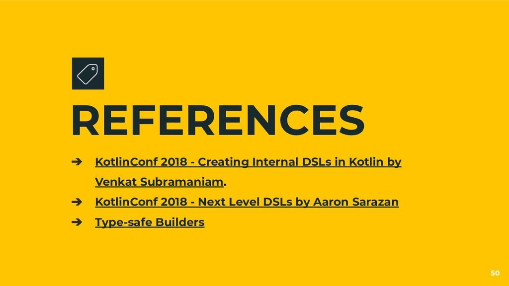 REFERENCES ➔ KotlinConf 2018 - Creating Interna...