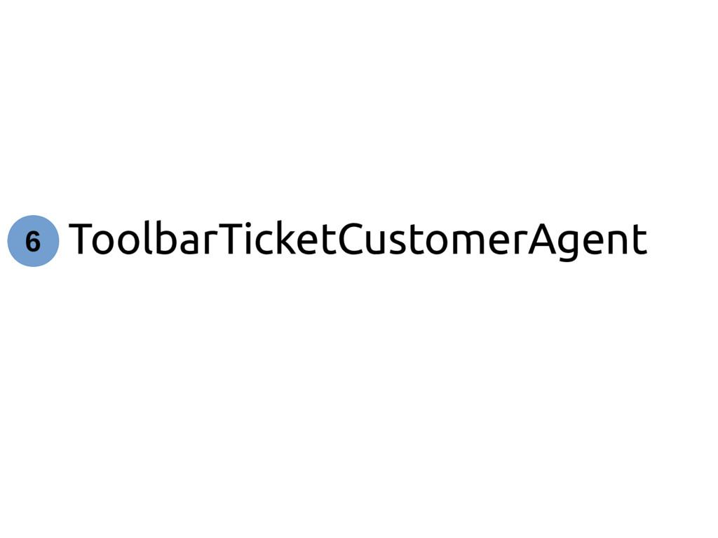 ToolbarTicketCustomerAgent 6