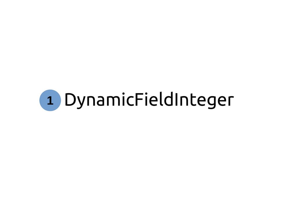 DynamicFieldInteger 1