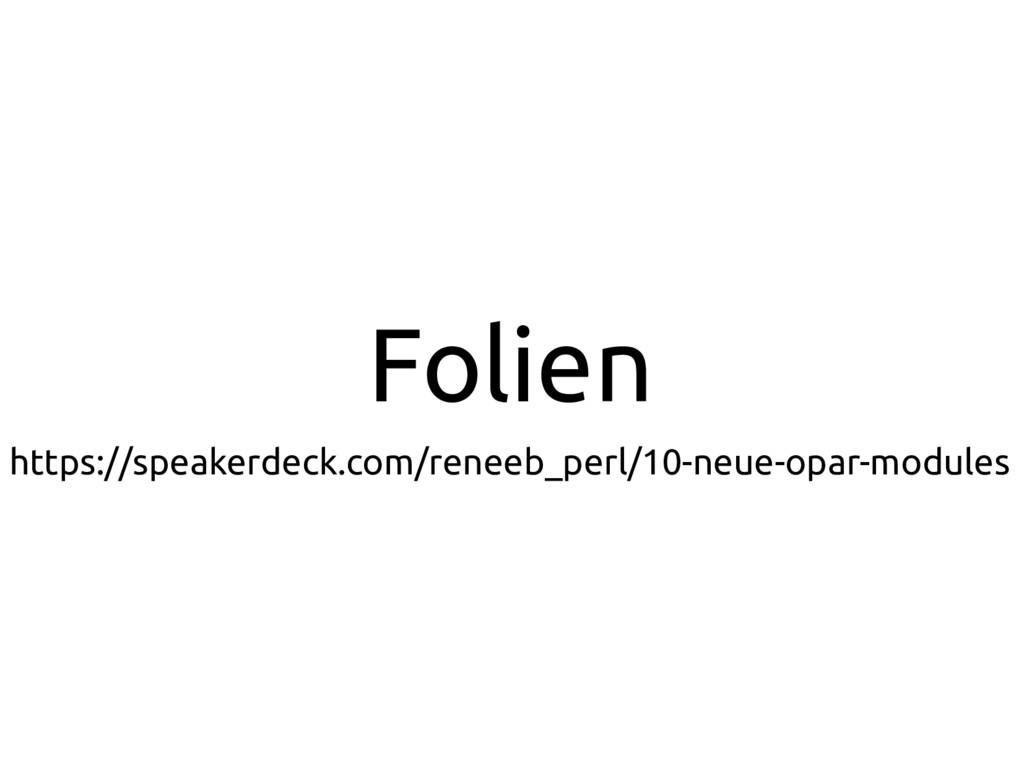 Folien https://speakerdeck.com/reneeb_perl/10-n...