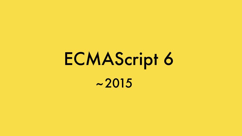 ECMAScript 6 2015 ~