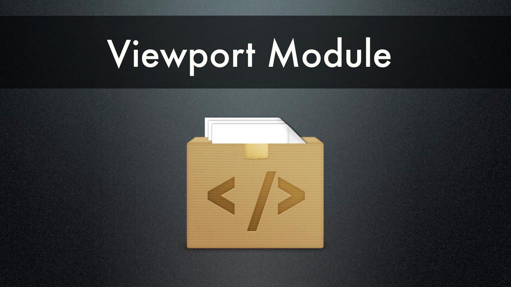 Viewport Module