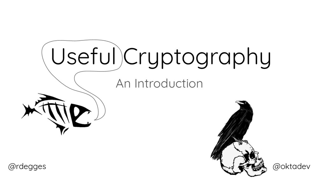 @rdegges @oktadev Useful Cryptography An Introd...