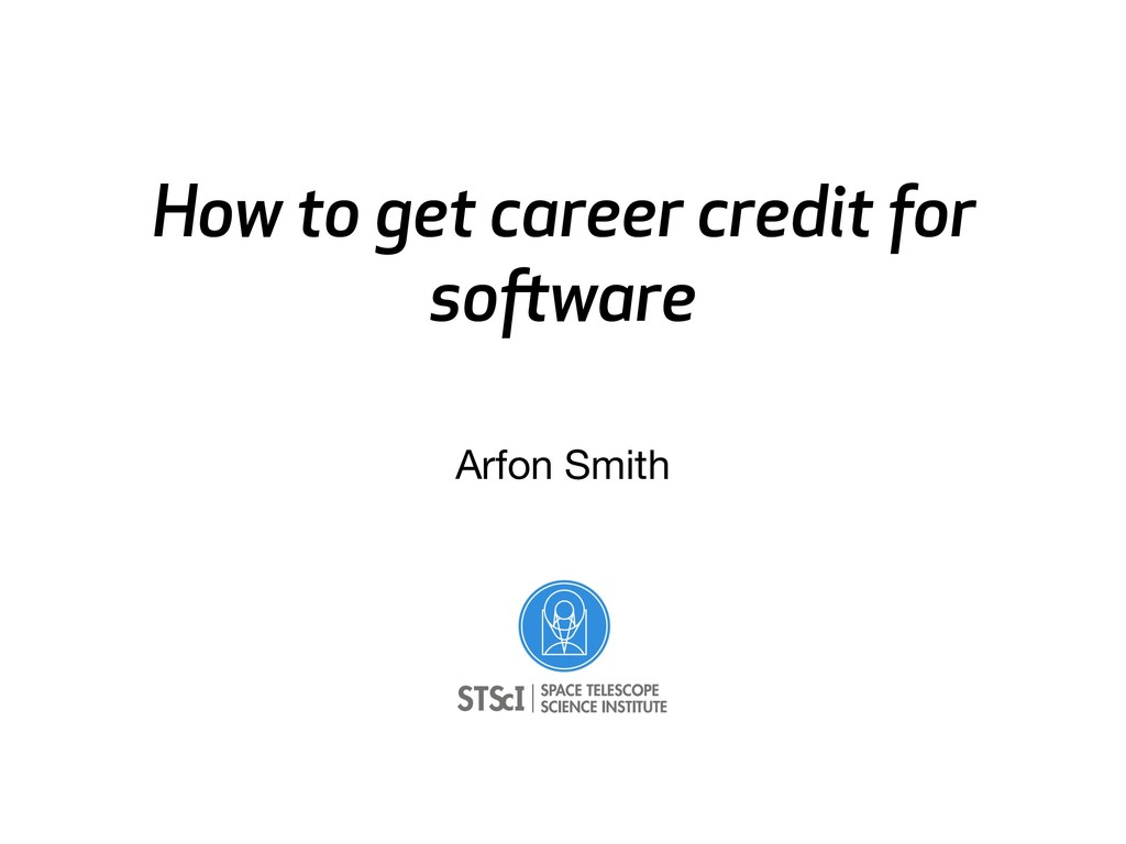 How to get career credit for software Arfon Smi...