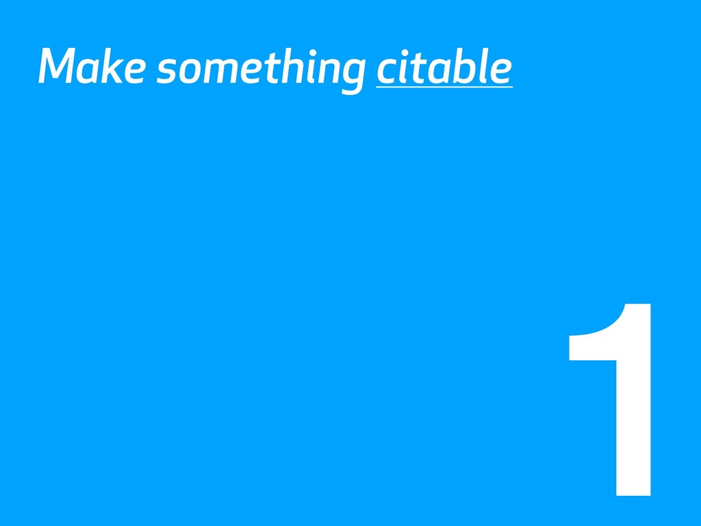 Make something citable 1
