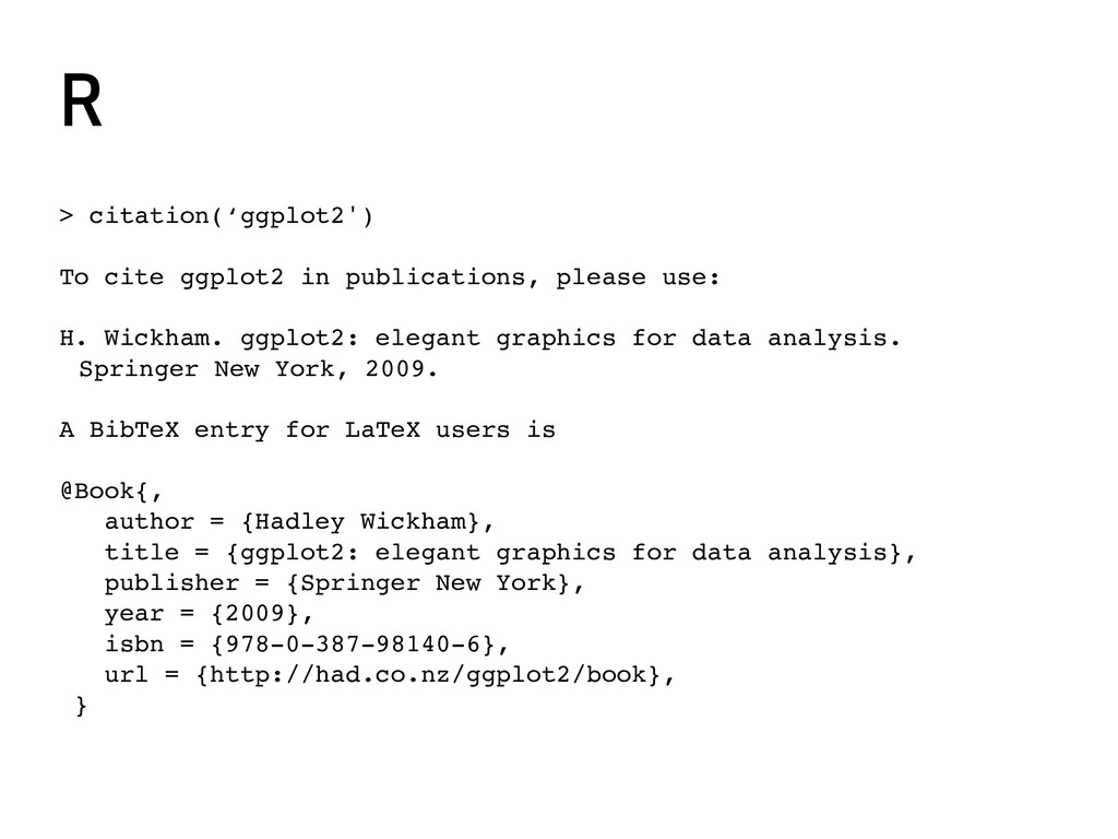 R > citation('ggplot2') To cite ggplot2 in publ...