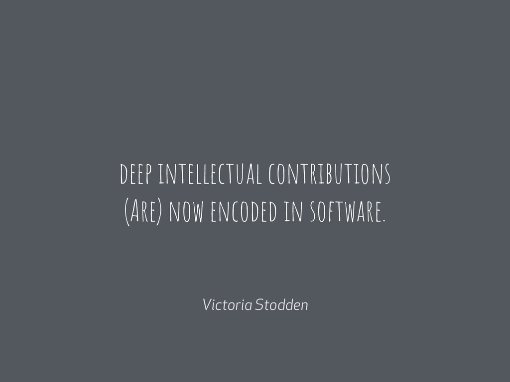 deep intellectual contributions (Are) now encod...