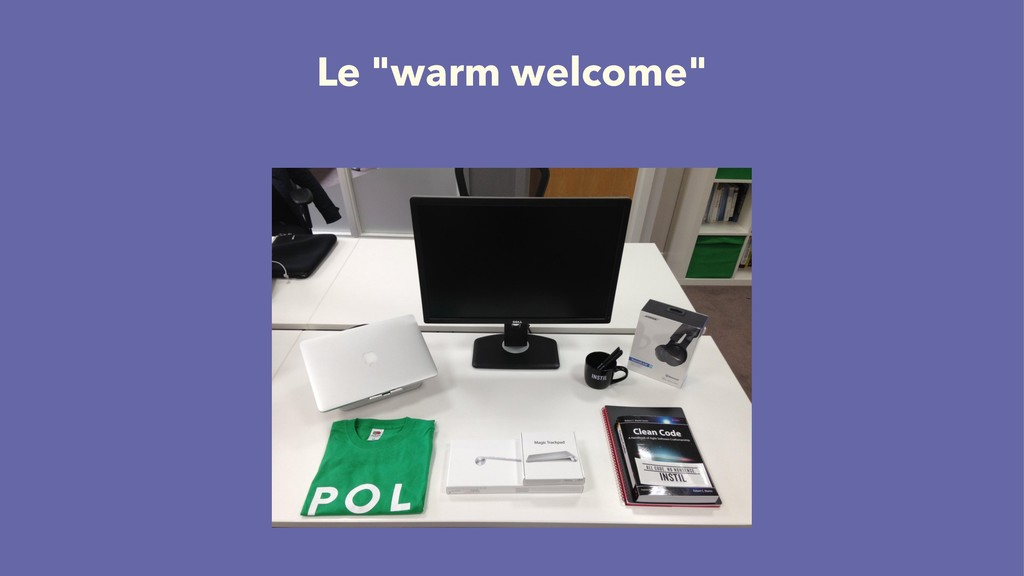 "Le ""warm welcome"""