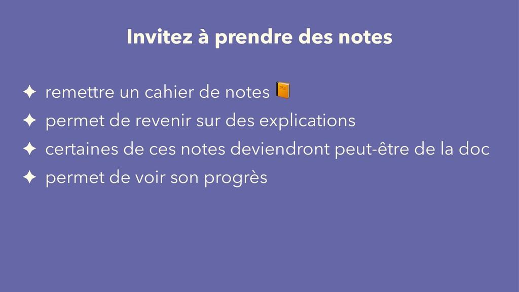 Invitez à prendre des notes ✦ remettre un cahie...