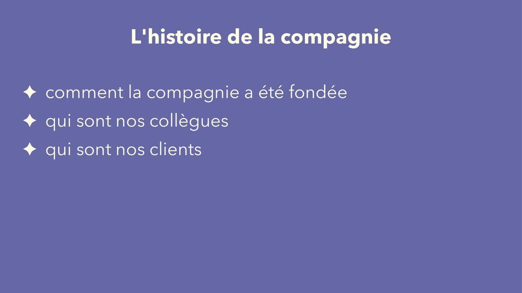 L'histoire de la compagnie ✦ comment la compagn...