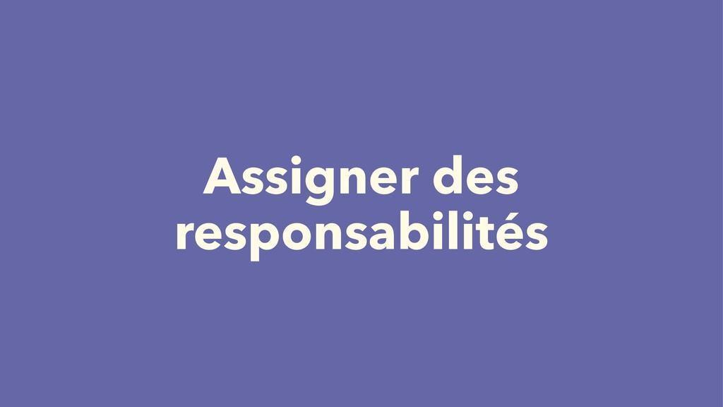 Assigner des responsabilités