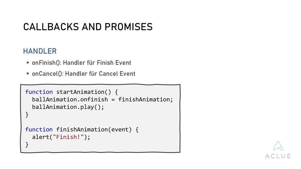 CALLBACKS AND PROMISES HANDLER  onFinish(): Ha...