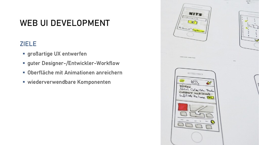 WEB UI DEVELOPMENT ZIELE  großartige UX entwer...