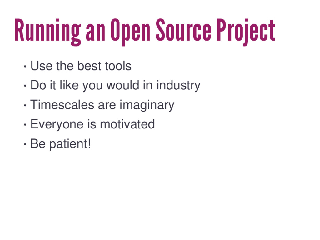Running an Open Source Project • Use the best t...