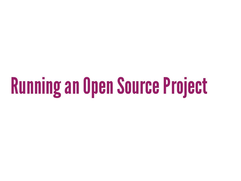 Running an Open Source Project
