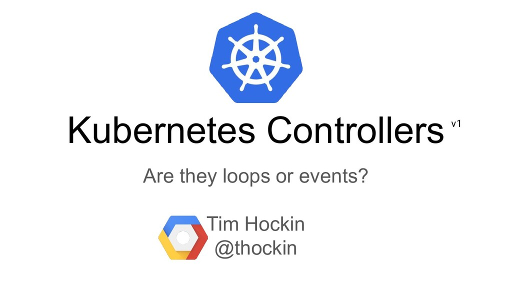Kubernetes Controllers Are they loops or events...