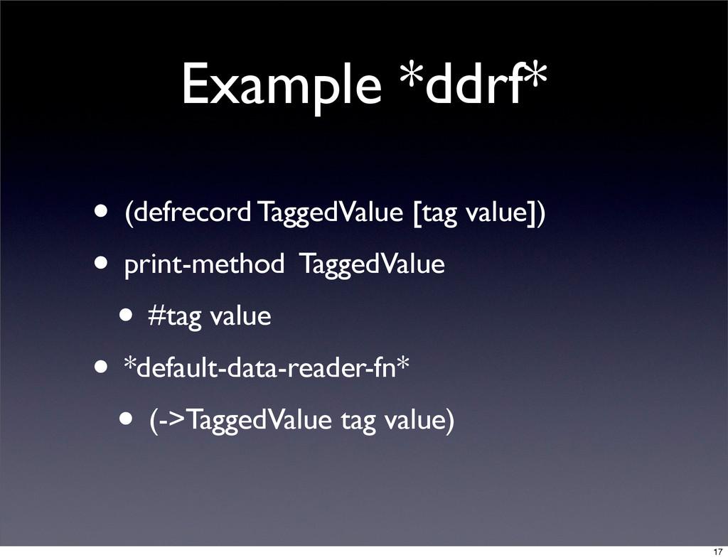 Example *ddrf* • (defrecord TaggedValue [tag va...