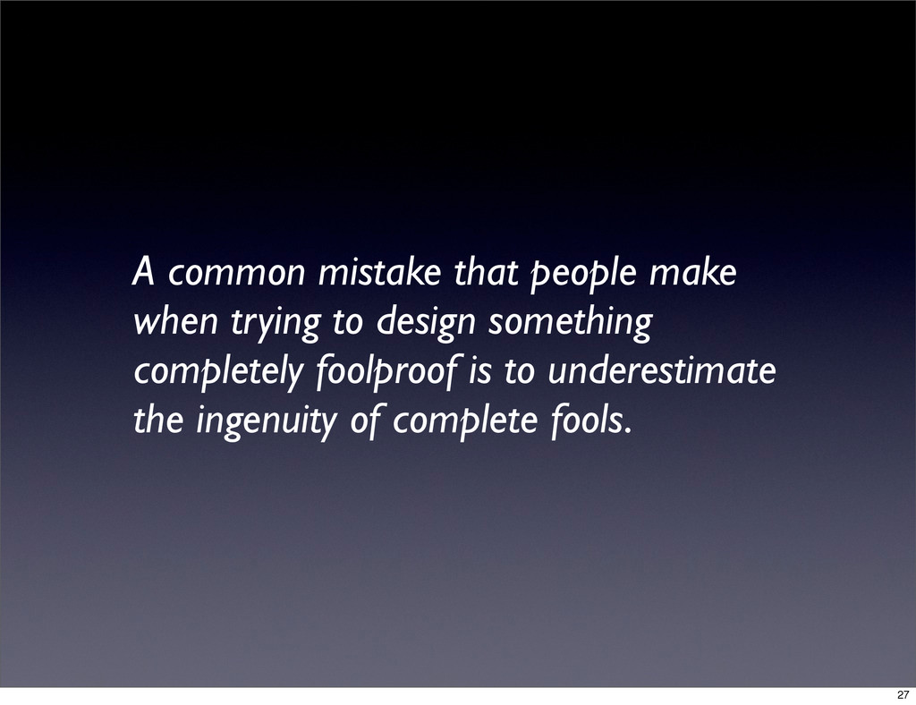 A common mistake that people make when trying t...