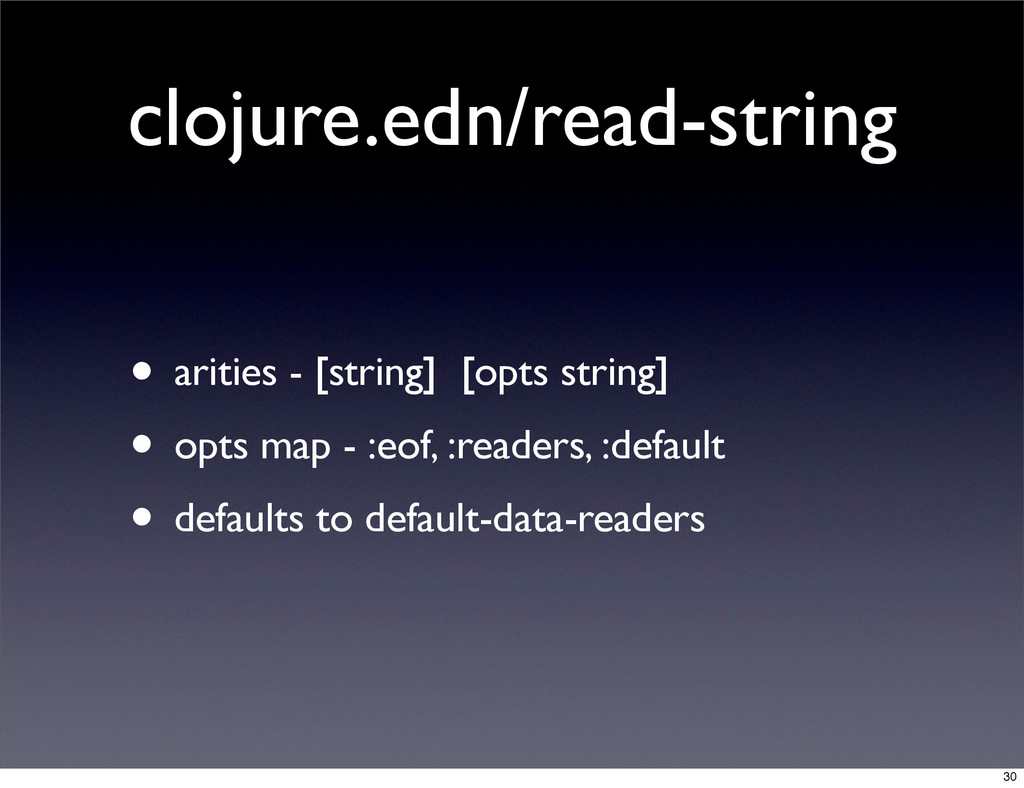 clojure.edn/read-string • arities - [string] [o...