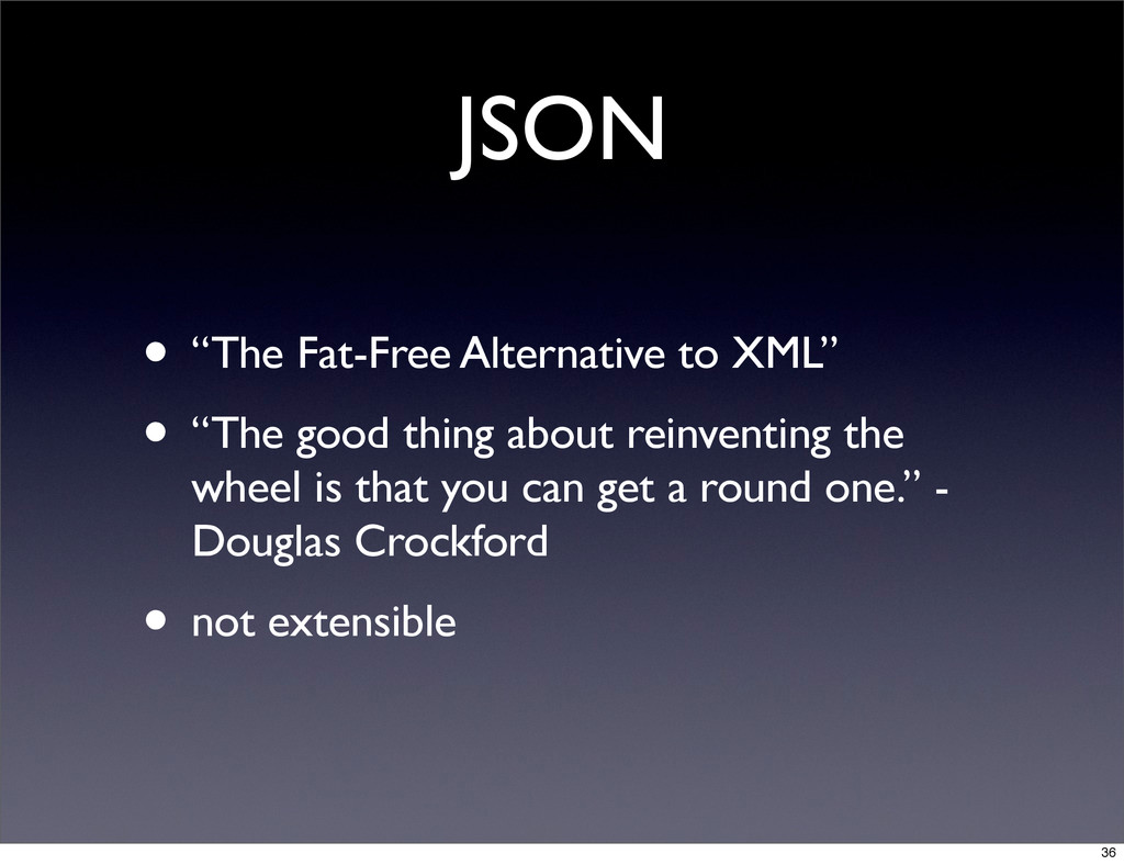"""JSON • """"The Fat-Free Alternative to XML"""" • """"The..."""