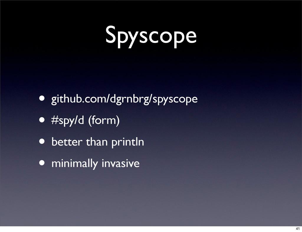 Spyscope • github.com/dgrnbrg/spyscope • #spy/d...