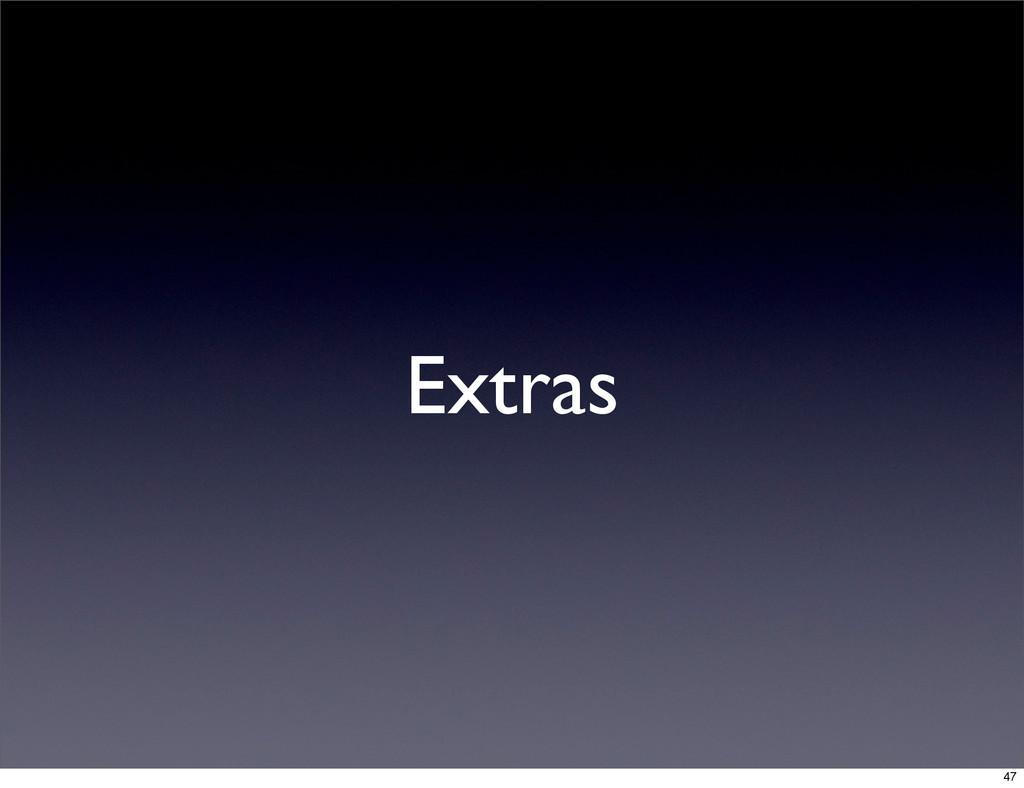 Extras 47