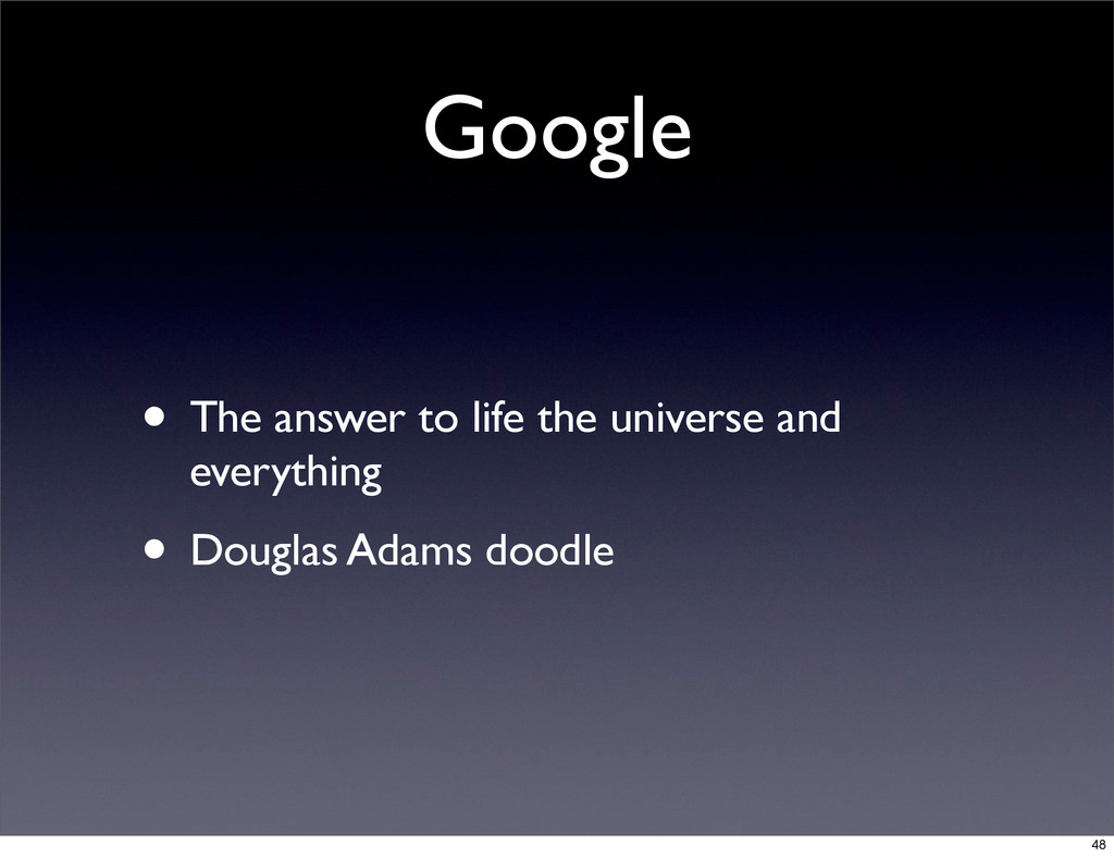 Google • The answer to life the universe and ev...