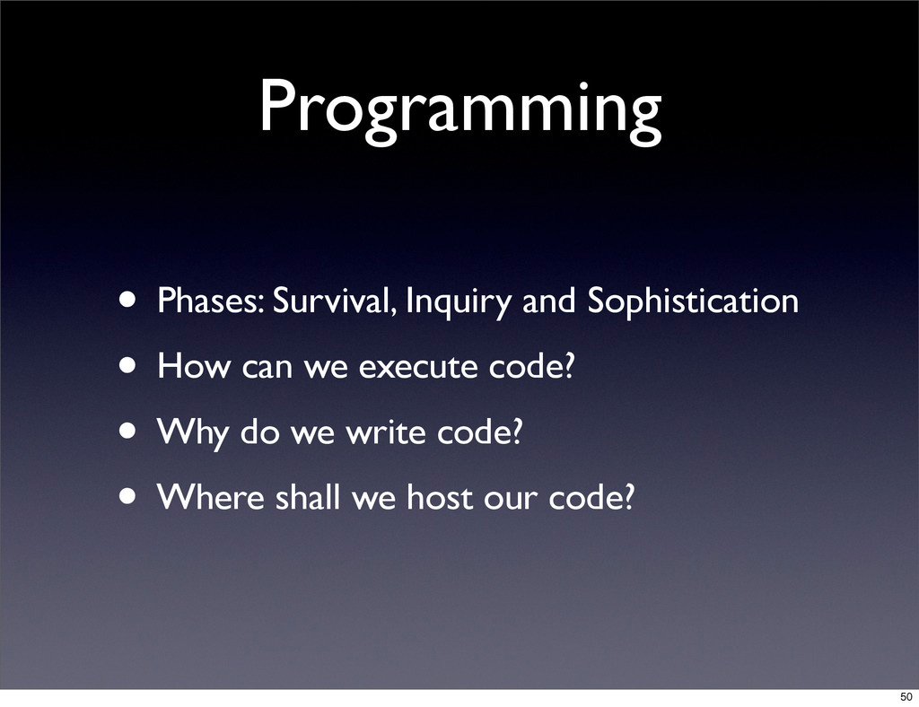 Programming • Phases: Survival, Inquiry and Sop...